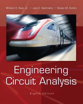 Engineering Circuit Analysis By Hayt, William/ Kemmerly, Jack/ Durbin, Steven